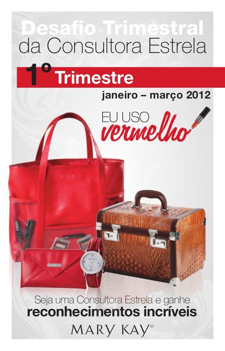Desafio Trimestralda Consultora Estrela1º Trimestre    janeiro – março 2012                EU USO Seja uma Consultora Estre...