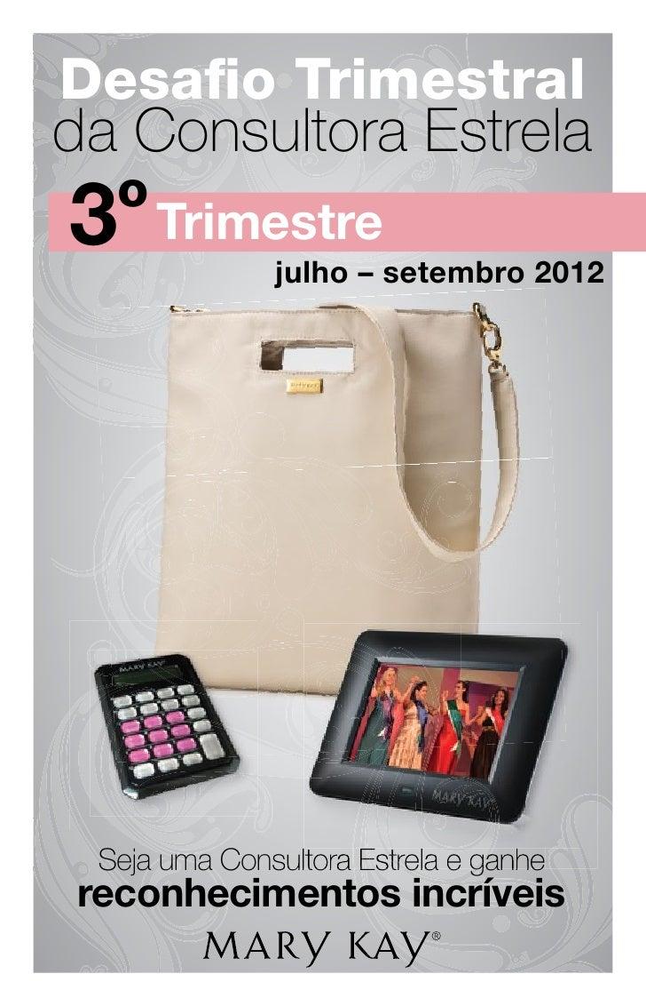 Desafio Trimestralda Consultora Estrela3º Trimestre  julho – setembro 2012 Seja uma Consultora Estrela e ganhereconheciment...