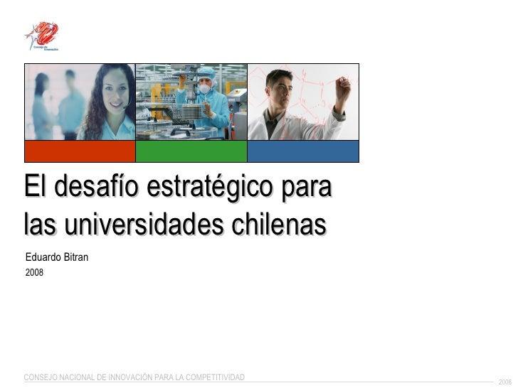 Eduardo Bitran 2008 El desafío estratégico para las universidades chilenas