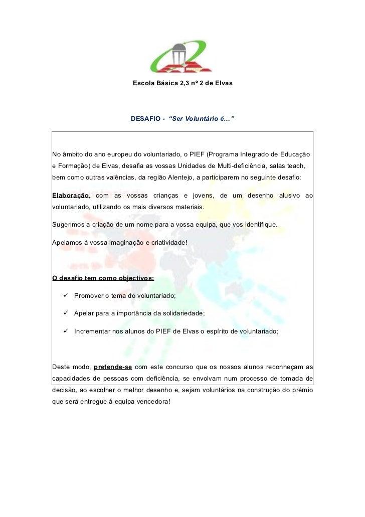 """Escola Básica 2,3 nº 2 de Elvas                          DESAFIO - """"Ser Voluntário é…""""No âmbito do ano europeu do voluntar..."""