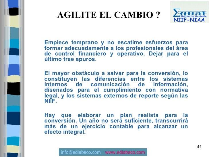 AGILITE EL CAMBIO ?                         Normativa Contable                                               NIIF-NIAA    ...