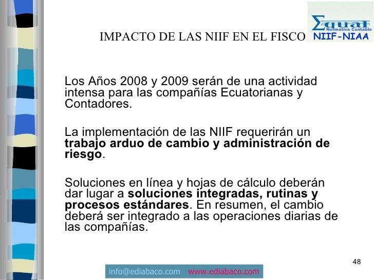 Normativa Contable        IMPACTO DE LAS NIIF EN EL FISCO       NIIF-NIAA    Los Años 2008 y 2009 serán de una actividad i...