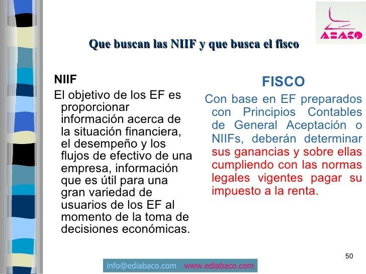 Que buscan las NIIF y que busca el fisco  NIIF                                 FISCO El objetivo de los EF es   Con base e...