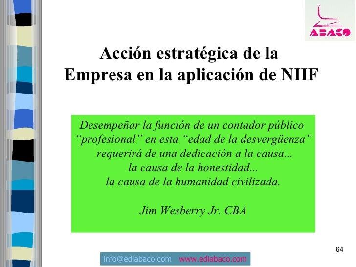 """Acción estratégica de la Empresa en la aplicación de NIIF    Desempeñar la función de un contador público  """"profesional"""" e..."""
