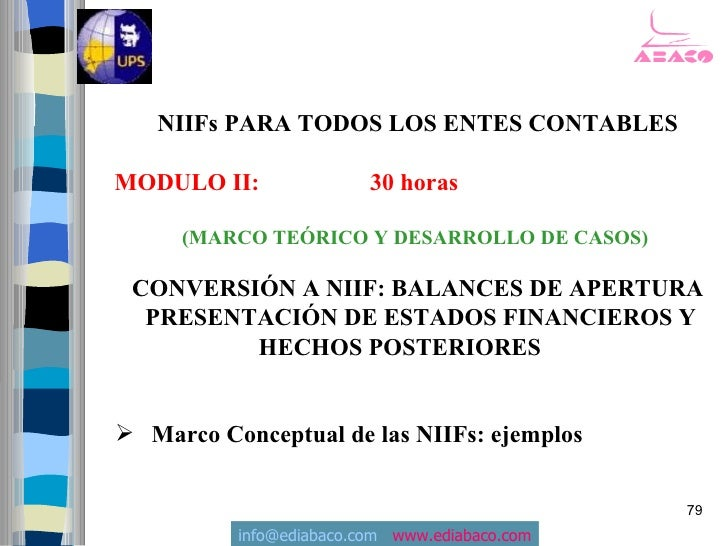 NIIFs PARA TODOS LOS ENTES CONTABLES  MODULO II:               30 horas       (MARCO TEÓRICO Y DESARROLLO DE CASOS)   CONV...