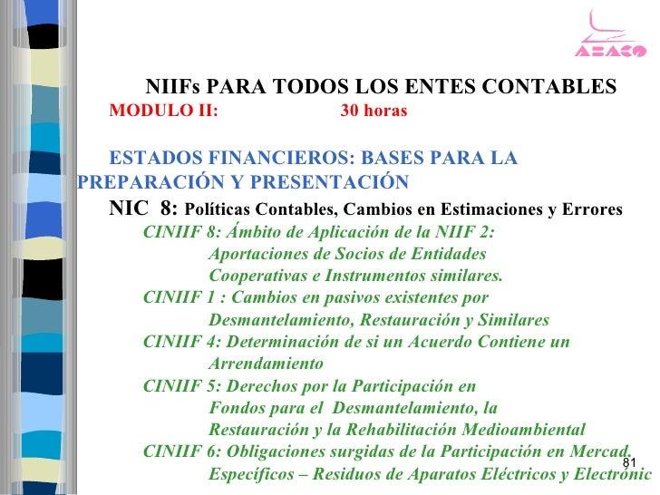 NIIFs PARA TODOS LOS ENTES CONTABLES   MODULO II:                  30 horas    ESTADOS FINANCIEROS: BASES PARA LA PREPARAC...