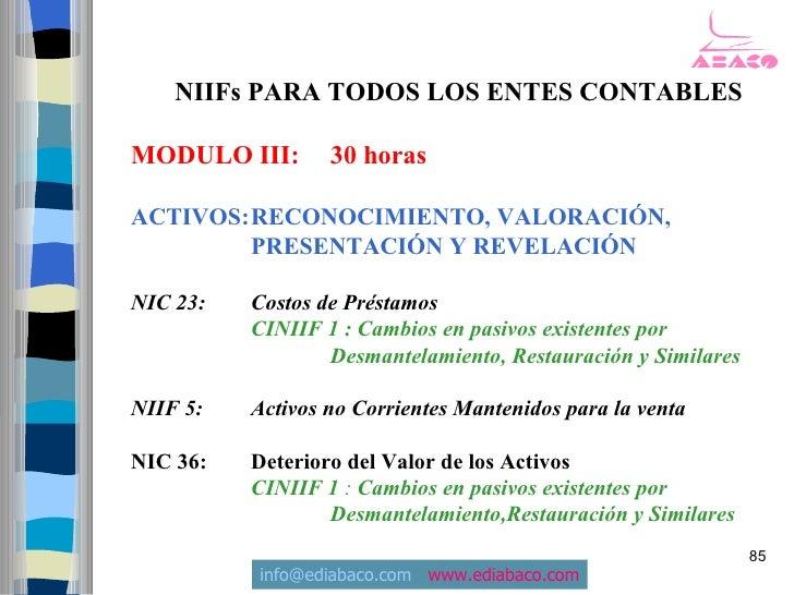 NIIFs PARA TODOS LOS ENTES CONTABLES  MODULO III:       30 horas  ACTIVOS:RECONOCIMIENTO, VALORACIÓN,         PRESENTACIÓN...