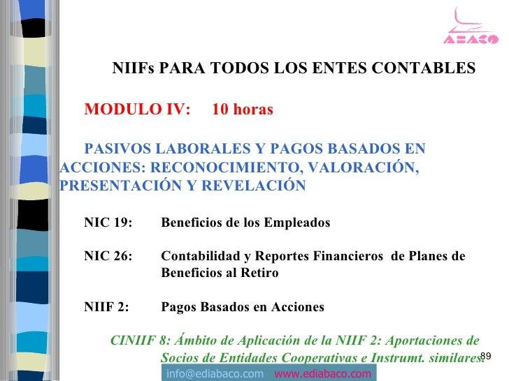 NIIFs PARA TODOS LOS ENTES CONTABLES    MODULO IV:          10 horas    PASIVOS LABORALES Y PAGOS BASADOS EN ACCIONES: REC...