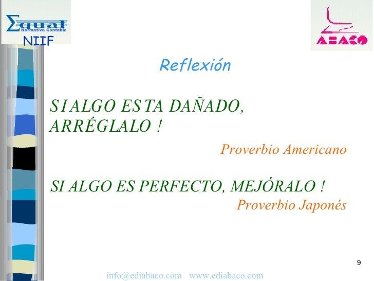 Normativa Contable   NIIF                                 Reflexión             S I ALGO ES TA DAÑADO,            ARRÉGLAL...