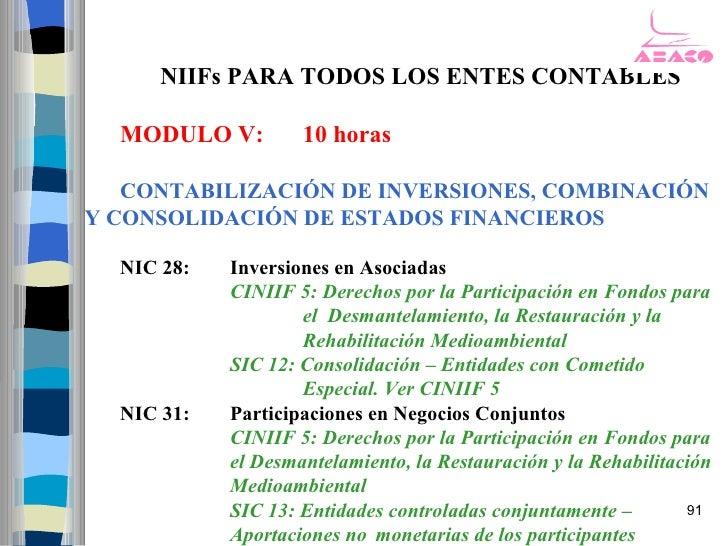 NIIFs PARA TODOS LOS ENTES CONTABLES    MODULO V:         10 horas     CONTABILIZACIÓN DE INVERSIONES, COMBINACIÓN Y CONSO...