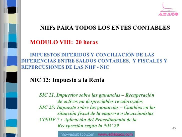 NIIFs PARA TODOS LOS ENTES CONTABLES    MODULO VIII: 20 horas     IMPUESTOS DIFERIDOS Y CONCILIACIÓN DE LAS DIFERENCIAS EN...