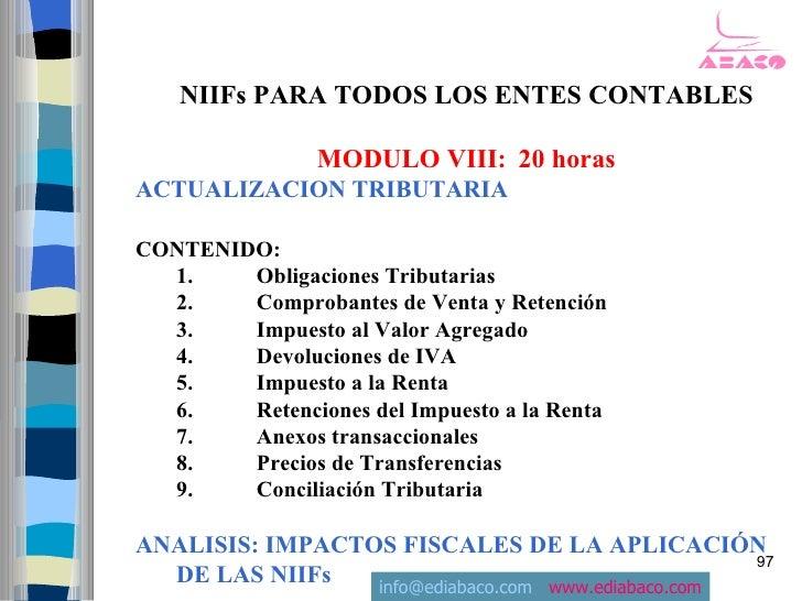 NIIFs PARA TODOS LOS ENTES CONTABLES                  MODULO VIII: 20 horas ACTUALIZACION TRIBUTARIA  CONTENIDO:   1.    O...