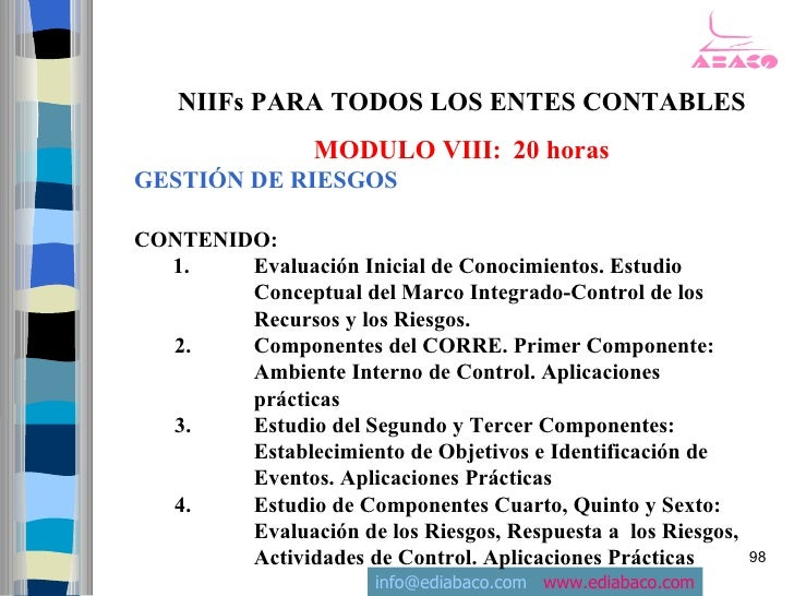 NIIFs PARA TODOS LOS ENTES CONTABLES                  MODULO VIII: 20 horas GESTIÓN DE RIESGOS  CONTENIDO:   1.    Evaluac...