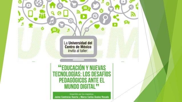 Objetivo Interpretar y valorar el rol de las nuevas tecnologías para la educación