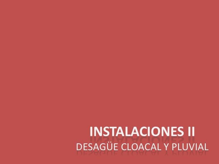INSTALACIONES IIDesagüe cloacal y pluvial<br />