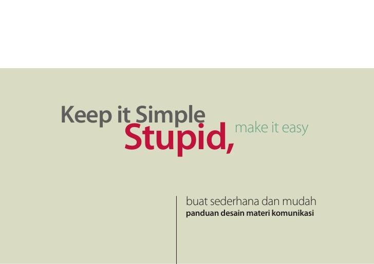 Keep it Simple       Stupid,           make it easy                buat sederhana dan mudah             panduan desain mat...