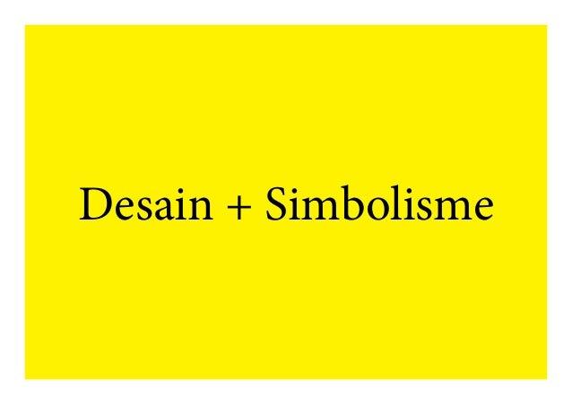 Desain + Simbolisme