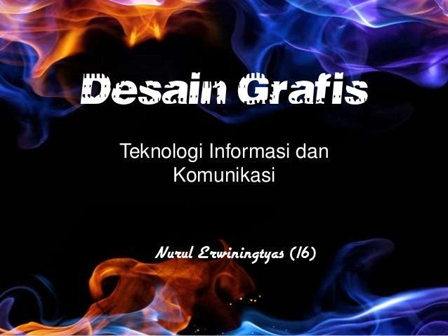 Desain Grafis Teknologi Informasi dan Komunikasi Nurul Erwiningtyas (16)