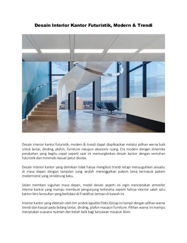 Desain Interior Kantor Futuristik, Modern & Trendi Desain interior kantor futuristik, modern & trendi dapat diaplikasikan ...