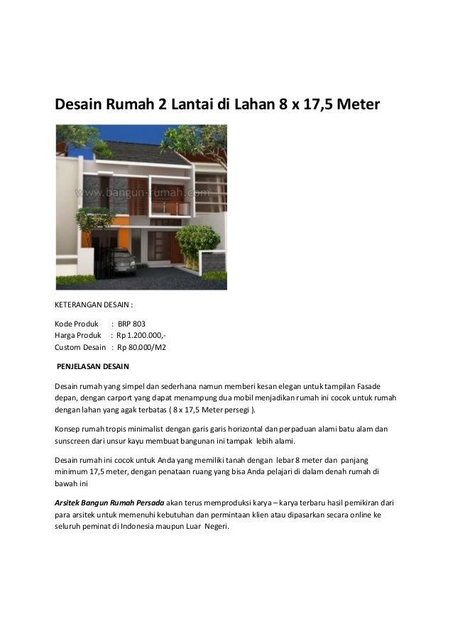 Desain Rumah 2 Lantai di Lahan 8 x 17,5 MeterKETERANGAN DESAIN :Kode Produk : BRP 803Harga Produk : Rp 1.200.000,-Custom D...