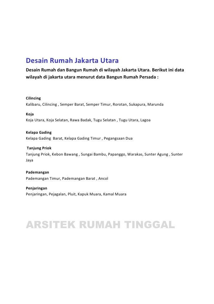 Desain Rumah Jakarta UtaraDesain Rumah dan Bangun Rumah di wilayah Jakarta Utara. Berikut ini datawilayah di jakarta utara...