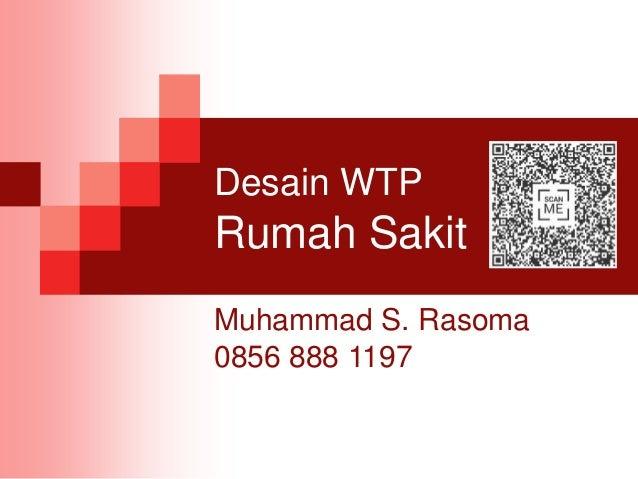 Desain WTP Rumah Sakit Muhammad S. Rasoma 0856 888 1197