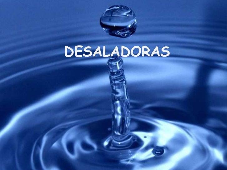 DESALADORAS<br />