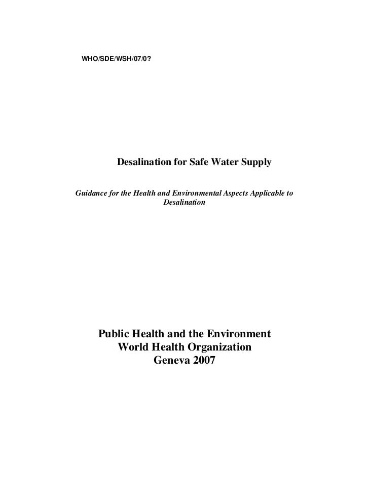 WHO/SDE/WSH/07/0?           Desalination for Safe Water SupplyGuidance for the Health and Environmental Aspects Applicable...