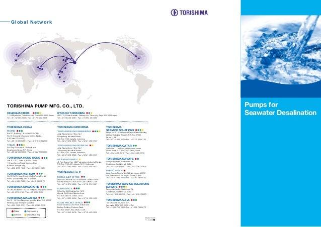 Global Network  Pumps for Seawater Desalination  TORISHIMA PUMP MFG. CO., LTD. HEADQUARTERS  KYUSHU TORISHIMA  TORISHIMA C...