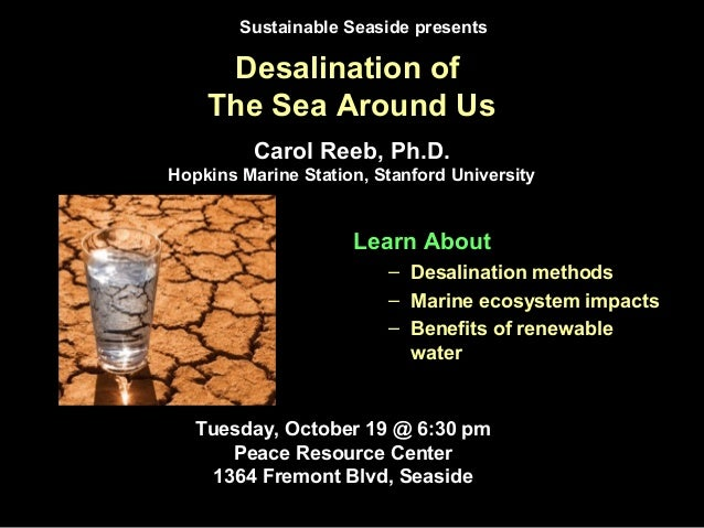 Desalination of The Sea Around Us Learn About – Desalination methods – Marine ecosystem impacts – Benefits of renewable wa...