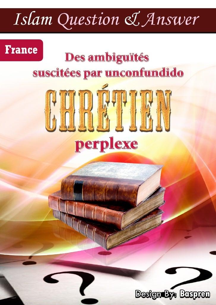 Des ambiguïtés suscitées par un chrétien perplexe                     Des ambiguïtés suscitées par un chrétien perplexe J ...