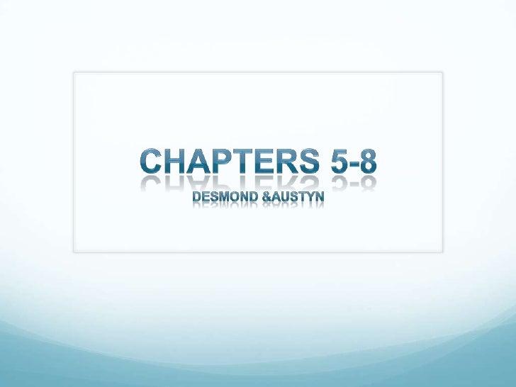 Chapters 5-8<br />Desmond & Austyn<br />