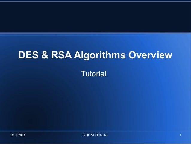 DES & RSA Algorithms Overview                Tutorial03/01/2013       NOUNI El Bachir     1