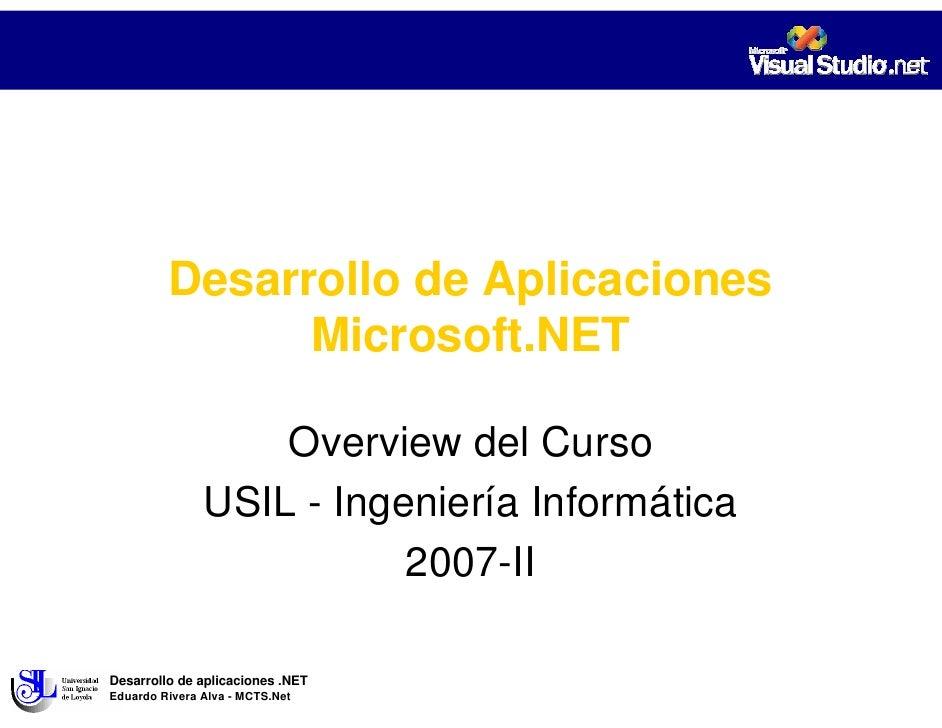 Desarrollo de Aplicaciones                Microsoft.NET                     Overview del Curso                USIL - Ingen...