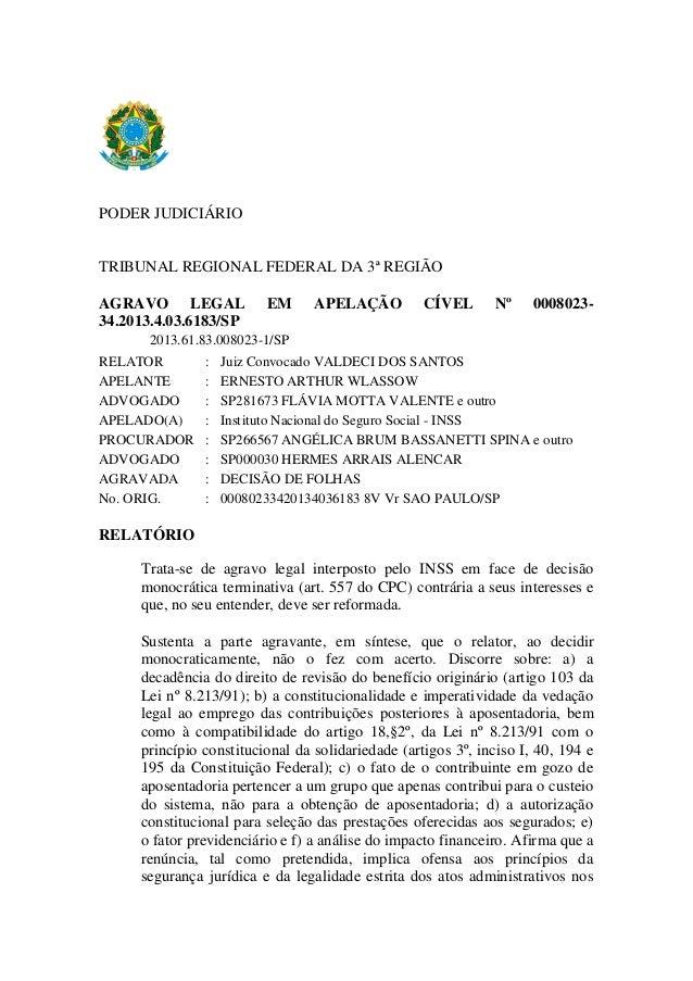 PODER JUDICIÁRIO TRIBUNAL REGIONAL FEDERAL DA 3ª REGIÃO AGRAVO LEGAL EM APELAÇÃO CÍVEL Nº 0008023- 34.2013.4.03.6183/SP 20...