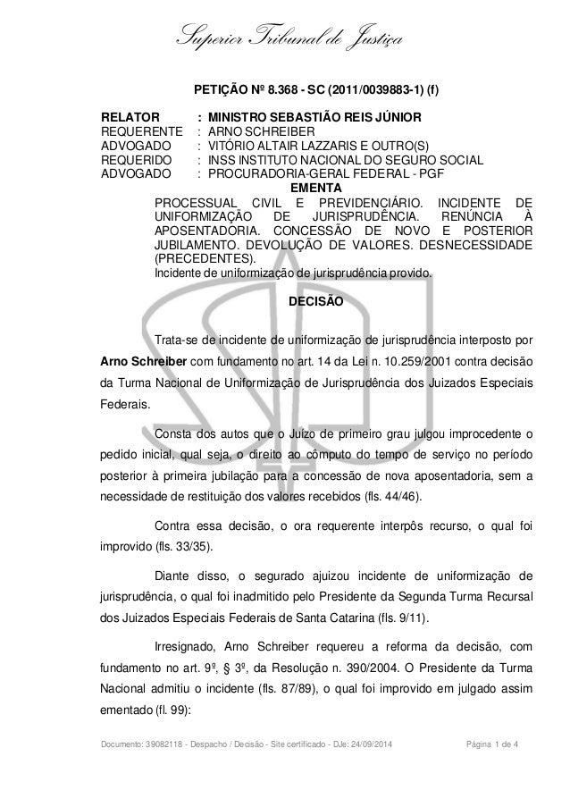 Superior Tribunal de Justiça  PETIÇÃO Nº 8.368 - SC (2011/0039883-1) (f)  RELATOR : MINISTRO SEBASTIÃO REIS JÚNIOR  REQUER...