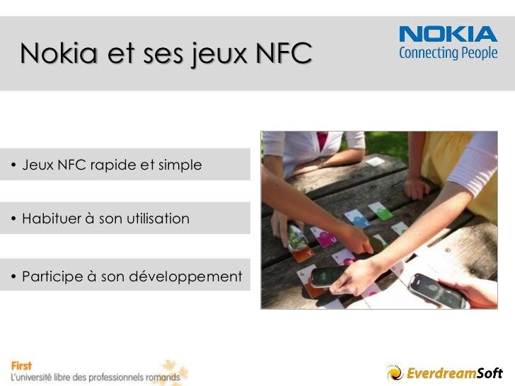 Des application ludiques pour démocratiser les NFC - Rémi La Marra - EverdreamSoft Slide 2