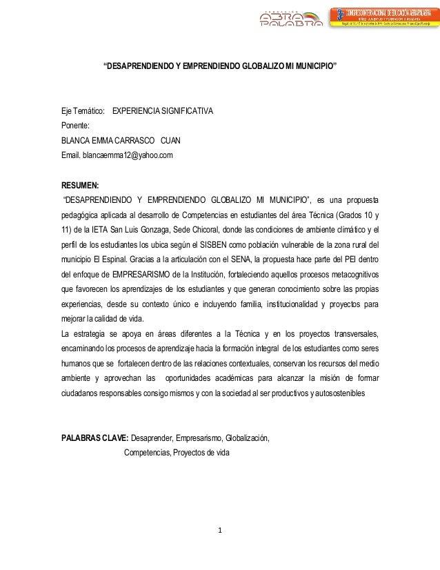"""1  """"DESAPRENDIENDO Y EMPRENDIENDO GLOBALIZO MI MUNICIPIO""""  Eje Temático: EXPERIENCIA SIGNIFICATIVA  Ponente:  BLANCA EMMA ..."""