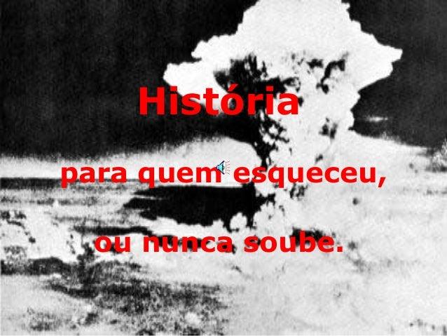 História para quem esqueceu, ou nunca soube.