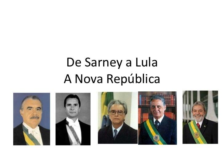 De Sarney a LulaA Nova República