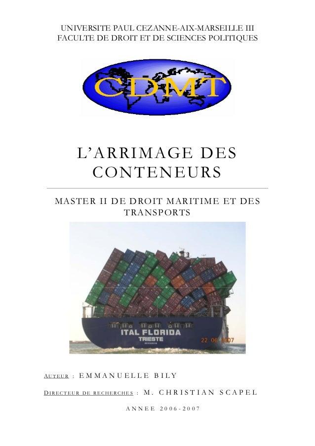 UNIVERSITE PAUL CEZANNE-AIX-MARSEILLE III FACULTE DE DROIT ET DE SCIENCES POLITIQUES L'ARRIMAGE DES CONTENEURS MASTER II D...