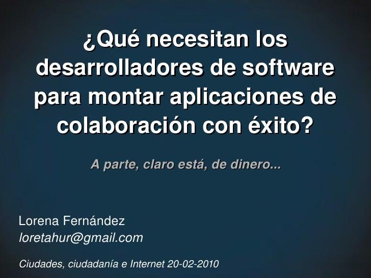 ¿Quénecesitanlos    desarrolladoresdesoftware    paramontaraplicacionesde      colaboraciónconéxito?          ...