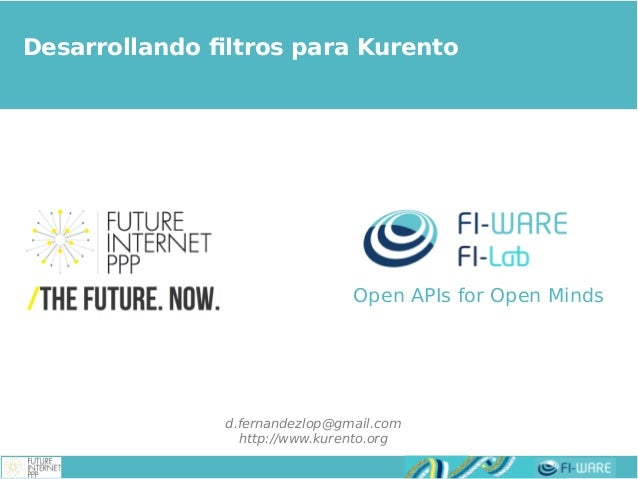 Real-time Multimedia Stream Processing Developing rich multimedia applications with Kurento Desarrollando filtros para Kur...