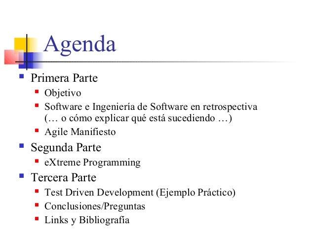 Agenda  Primera Parte  Objetivo  Software e Ingeniería de Software en retrospectiva (… o cómo explicar qué está sucedie...