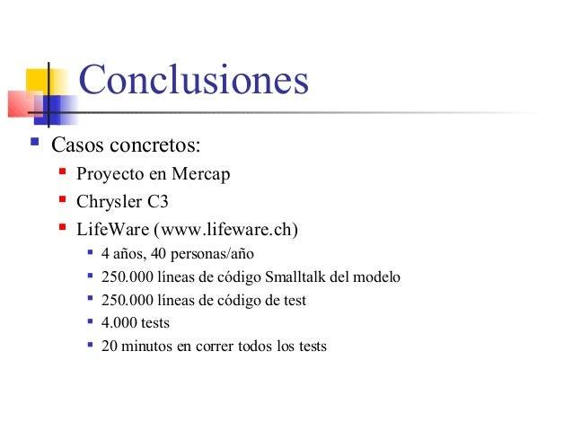 Conclusiones  Casos concretos:  Proyecto en Mercap  Chrysler C3  LifeWare (www.lifeware.ch)  4 años, 40 personas/año ...