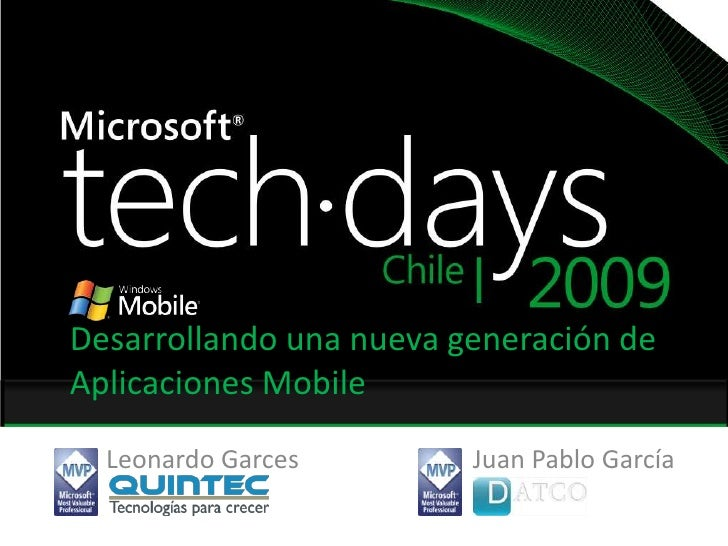 Desarrollando una nueva generación de Aplicaciones Mobile<br />Leonardo Garces<br />Juan Pablo García<br />
