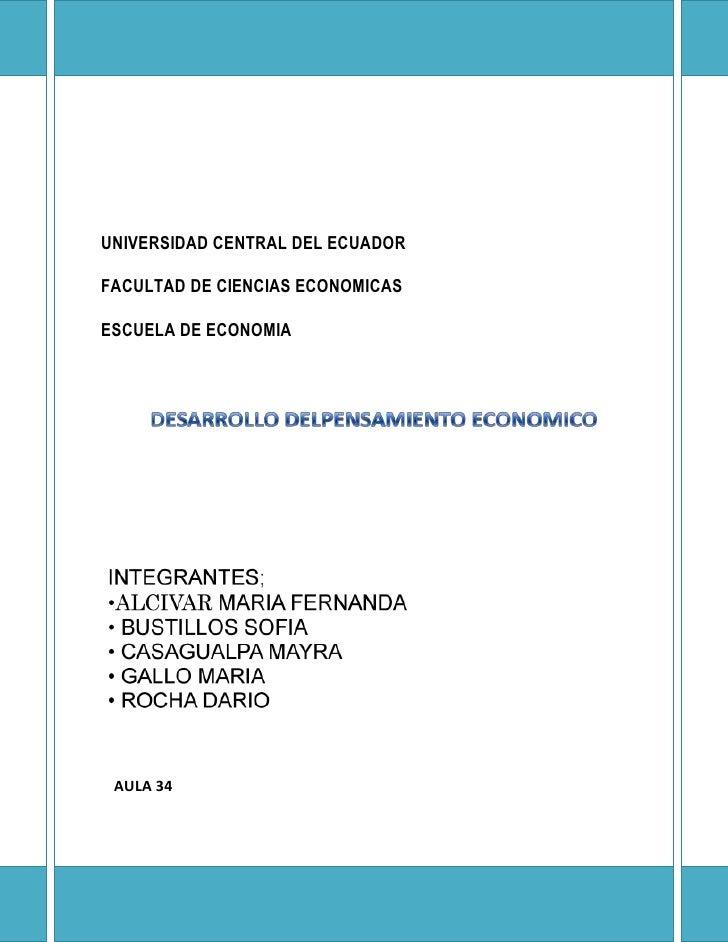 UNIVERSIDAD CENTRAL DEL ECUADORFACULTAD DE CIENCIAS ECONOMICASESCUELA DE ECONOMIA AULA 34