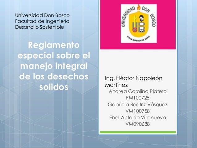 Universidad Don BoscoFacultad de IngenieríaDesarrollo Sostenible  Reglamentoespecial sobre elmanejo integralde los desecho...