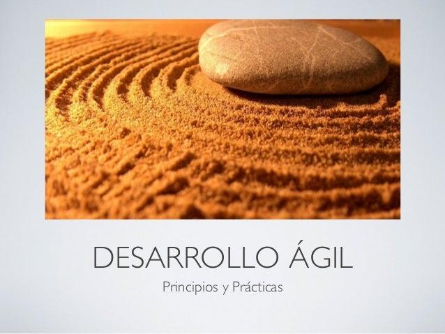 DESARROLLO ÁGIL Principios y Prácticas