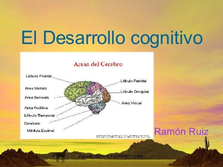 El Desarrollo cognitivo Ramón Ruiz
